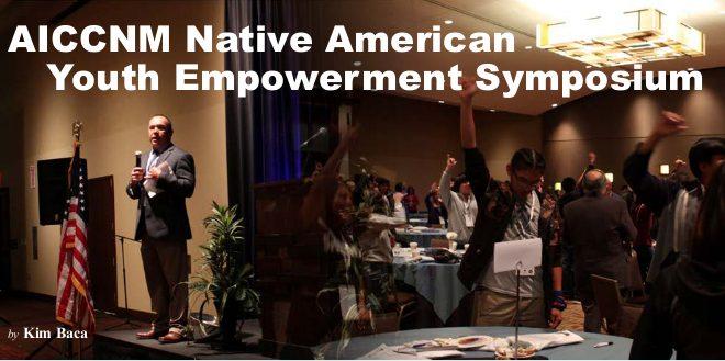 AICCNM Native American Youth Empowerment Symposium