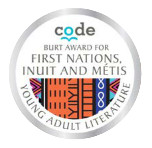 CODE's Burt Award for First Nations, Inuit and Métis Young Adult Literature