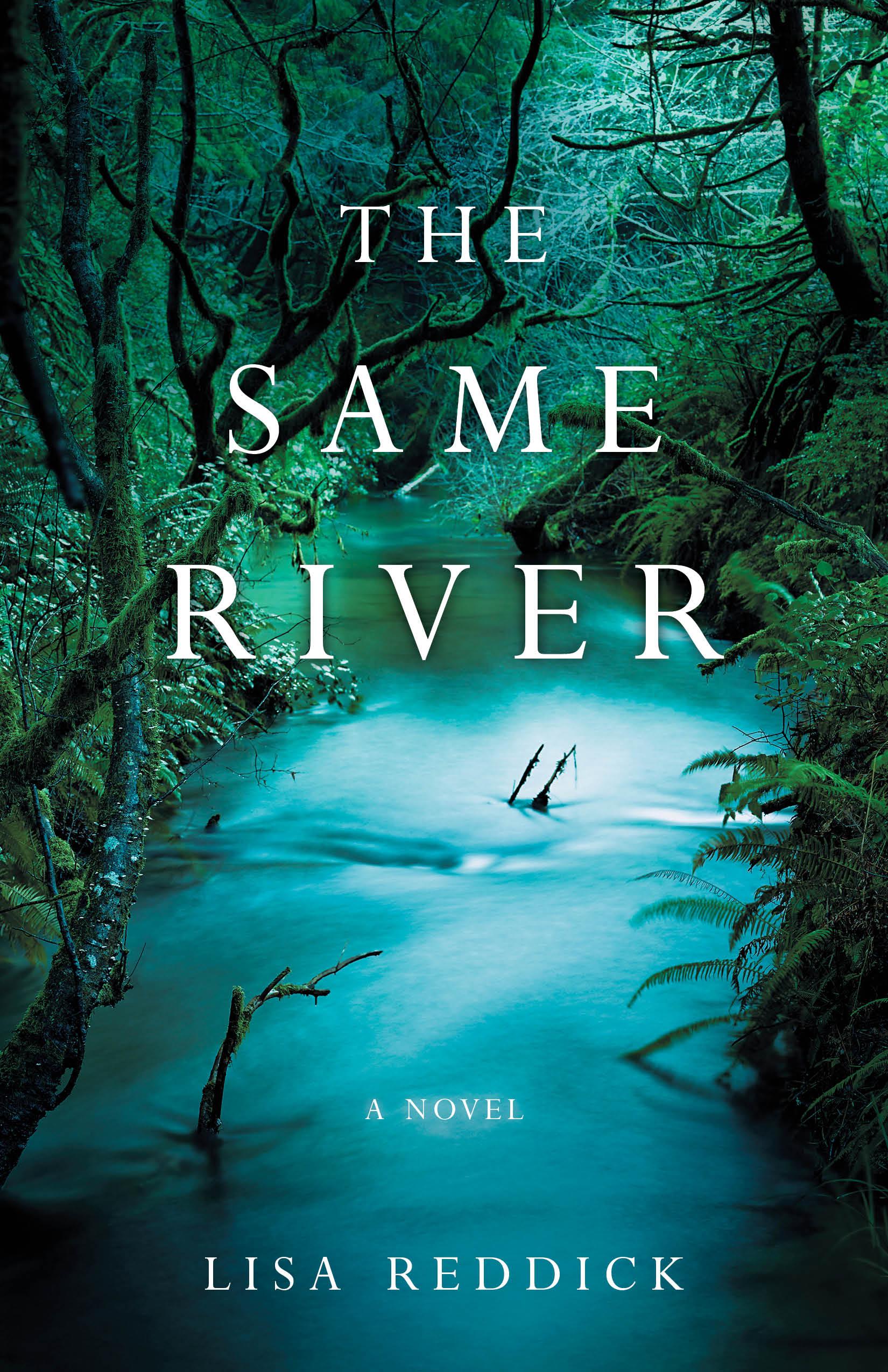 The Same River, by Lisa Reddick